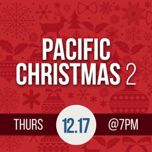 Dinner Series: Pacific Christmas 2.0